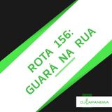 Set ROTA 156 - Guará na rua