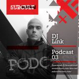SUB CULT Podcast 03 - DJ Link