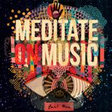 Meditate on Music Part One