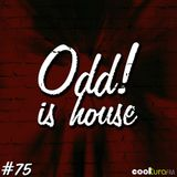 ODD! is House #75 + SANO (CÓMEME) + KOU 18/03/2016