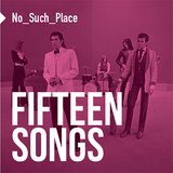 15 Songs - compiled by No_Such_Place