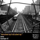 """064. Nemo's Hazetape #5 """"New School Rap X Old School Rap"""""""