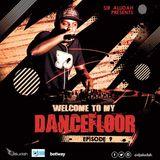 Welcome To My Dancefloor( EP09) - Sir Aludah