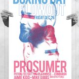 Boxing Day Blowout with Prosumer, Jamie Kidd, Mike Gibbs - Dec 26, 2014