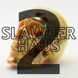 SLAWDER HAUS 2