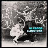 Cloudfunk presents: DJ CROCO