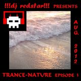 !!!dj redstar!!! - Trance-Nature (Episode 3 - August 2012)