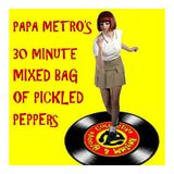 PAPA METRO'S 30 MINUTE MIXED BAG OF PICKLED PEPPERS