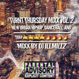Turnt Thursday Mixx Vol. 2 (New Urban Hip Hop, Dancehall, and Trap)