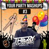 Thierry von der Warth - YOUR PARTY MASHUPS #3