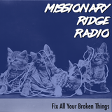 Missionary Ridge Radio / Episode 46 - Fix All Your Broken Things (The Best of 2017 Show)
