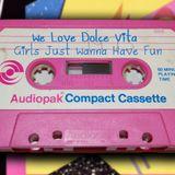 WLDV - We Love Dolce Vita - Mixtape N.3: Girls Just Wanna Have Fun
