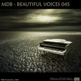MDB - BEAUTIFUL VOICES 045 (PIANO-CHILL MIX)