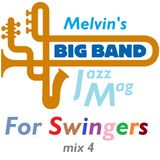 Melvin's Big Band Jazz Mag For Swingers (mix 4) – 26th Feb '17