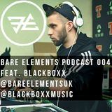 Bare Elements Podcast 004 Ft. Blackboxx [Dec 2016]