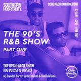 The Regulator Show - 'The 90's R&B Show part 1 ' - Rob Pursey & Superix + special guests