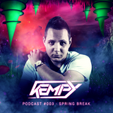Kempy - Podcast #003 - Spring Break
