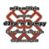 D3EP 'N' BUMPY - live broadcast 13th march '15