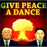 Give Peace A Dance (STARRING WILSON FRISK & ADRIAN VAN AALST)