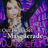 Masquerade ~ DJ Meirlin's October 2015 Halloween Live Mixset