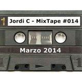 Jordi C - MixTape #014 - Marzo 14'