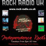 Independence Rocks w Rock Radio UK & Nuns Of The Tundra 25th June 2019