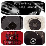 dj lawrence anthony todd edwards vinyl mix 231.mp3