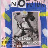 No Future w/ Manon Williams - Radio Platfform 08.02.18