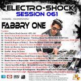 Fabbry One - Electro Shock Session 061 RadioShow2017