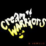 Cream Warriors (a versus)