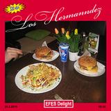 Los Hermanndez ― EFES Delight