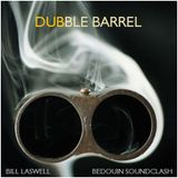 "DUB REGGAE - ""Dubble Barrel"" feat Bill Laswell and Bedouin Soundclash"