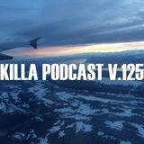 Killa Podcast V.125