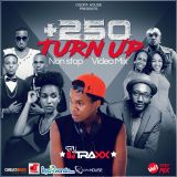 +250 TURN-UP Nonstop Video mix By DJ TRAXX VOL 1 (Mp3 version)