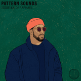 Pattern Sounds Issue #3: DJ Raphael