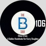 B side spot 106 - China Crisis - A Golden Handshake For Every Daughter