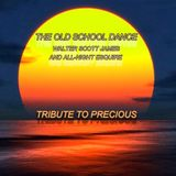 THE OLD SCHOOL DANCE - TRIBUTE TO PRECIOUS