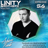Unity Brothers Podcast #56 [GUEST MIX BY ADRIANO FUERTE]