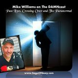 Mike Williams on The DAMNcast - Past Lives, Crossing Over and The Paranormal