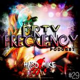 Hard Mike - Dirty Frequency Vol. 29