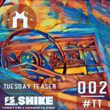 Tuesday Teaser 002 | Soulful • Beats • Vibes | FS.Shike