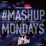 #MondayMashup mixed by Dave Bolton