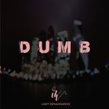 2015 - DUMB MIX - Lady Renaissance