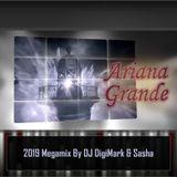 Ariana Grande - 2019 Club Megamix By DJ DigiMark & Sasha