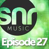 SNR Music - Episode 27