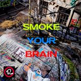 Smoke Your Brain #1 with Triprain