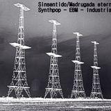 Sinsentido radio. 24/6/19. Synthpop, industrial, new beat, italodisco, EBM & darkwave