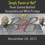Raven Symone backlash, Homophobia and White Privilege