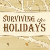 Ep 24 - Surviving the Holidays