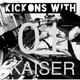 Kickons with Kaiser  - 01